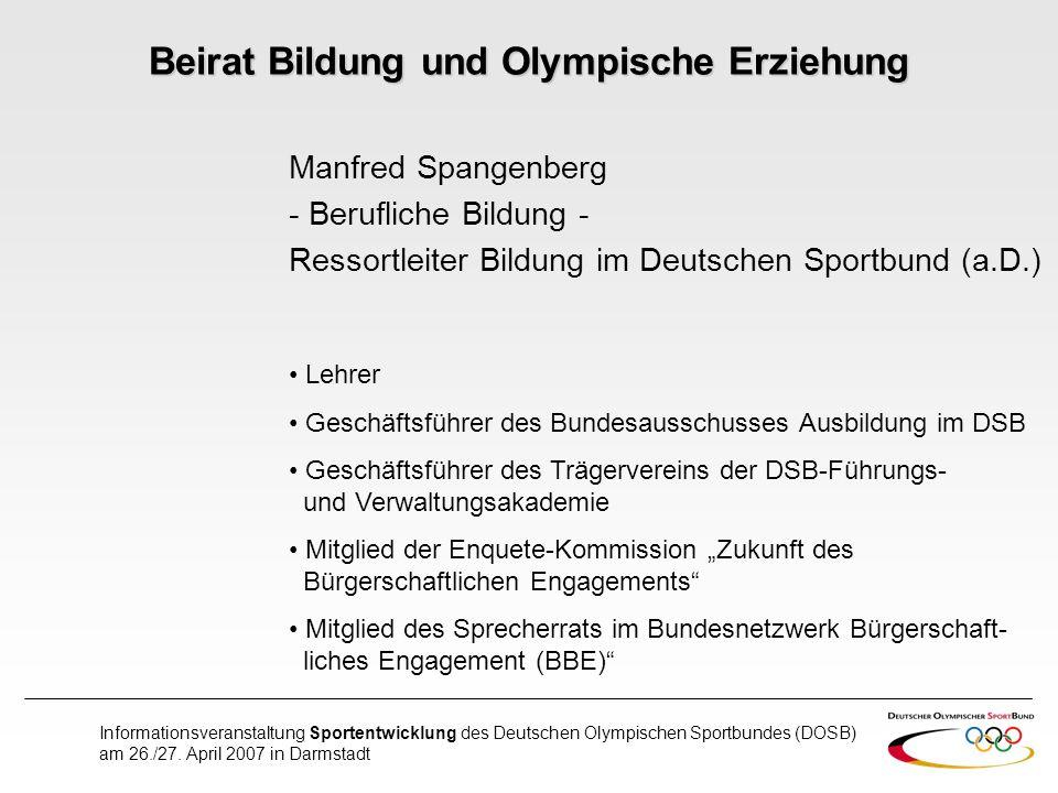 Informationsveranstaltung Sportentwicklung des Deutschen Olympischen Sportbundes (DOSB) am 26./27. April 2007 in Darmstadt Beirat Bildung und Olympisc