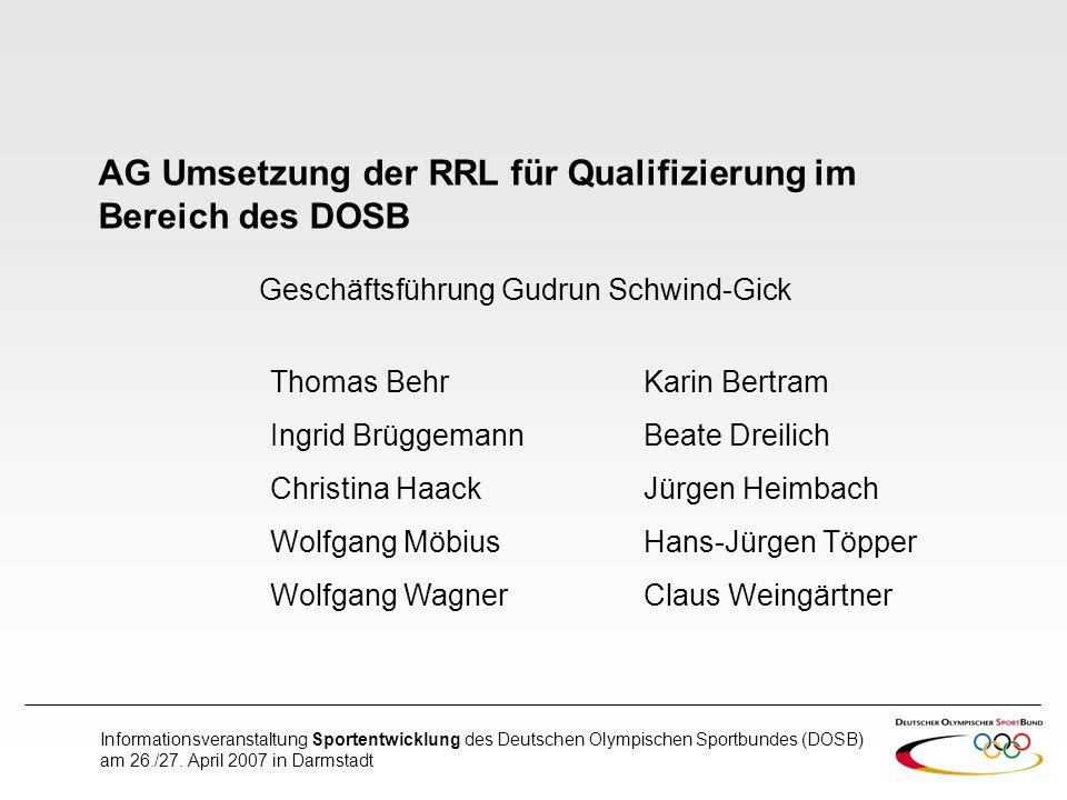 Informationsveranstaltung Sportentwicklung des Deutschen Olympischen Sportbundes (DOSB) am 26./27. April 2007 in Darmstadt AG Umsetzung der RRL für Qu