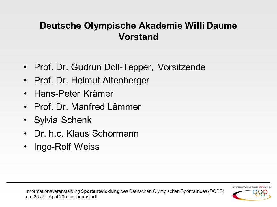 Informationsveranstaltung Sportentwicklung des Deutschen Olympischen Sportbundes (DOSB) am 26./27. April 2007 in Darmstadt Deutsche Olympische Akademi