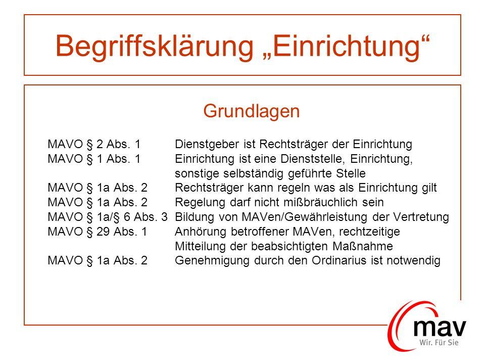 Begriffsklärung Einrichtung Grundlagen MAVO § 2 Abs. 1Dienstgeber ist Rechtsträger der Einrichtung MAVO § 1 Abs. 1Einrichtung ist eine Dienststelle, E