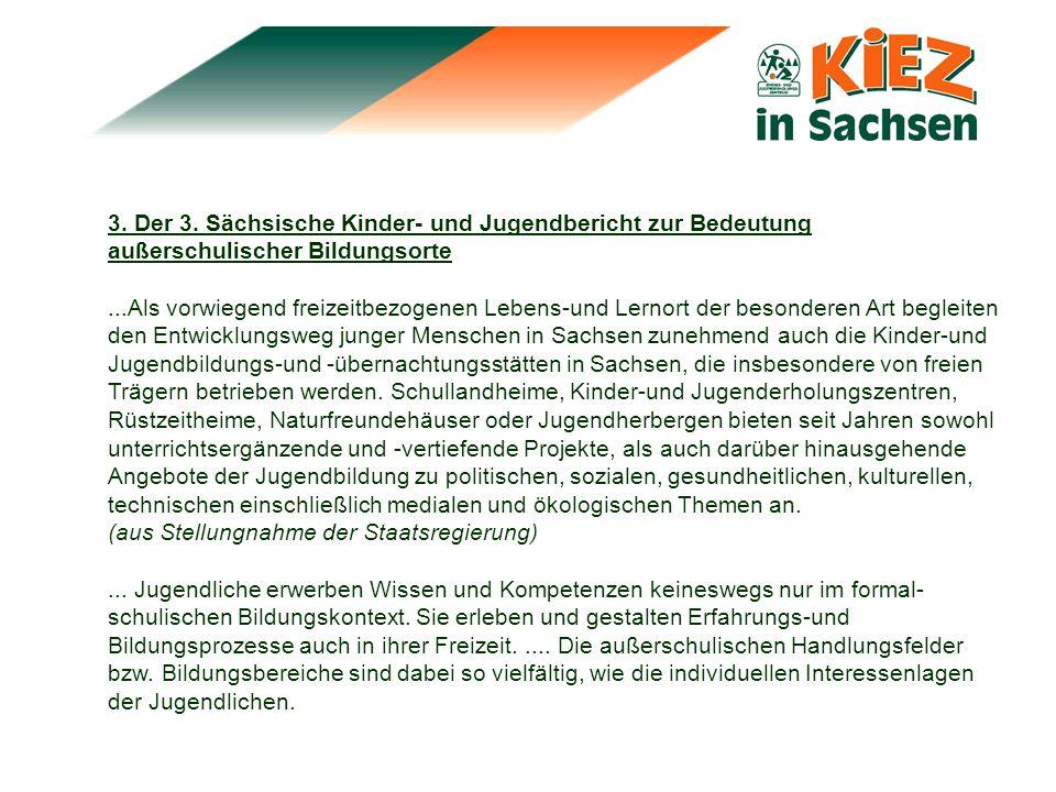 3. Der 3. Sächsische Kinder- und Jugendbericht zur Bedeutung außerschulischer Bildungsorte...Als vorwiegend freizeitbezogenen Lebens-und Lernort der b