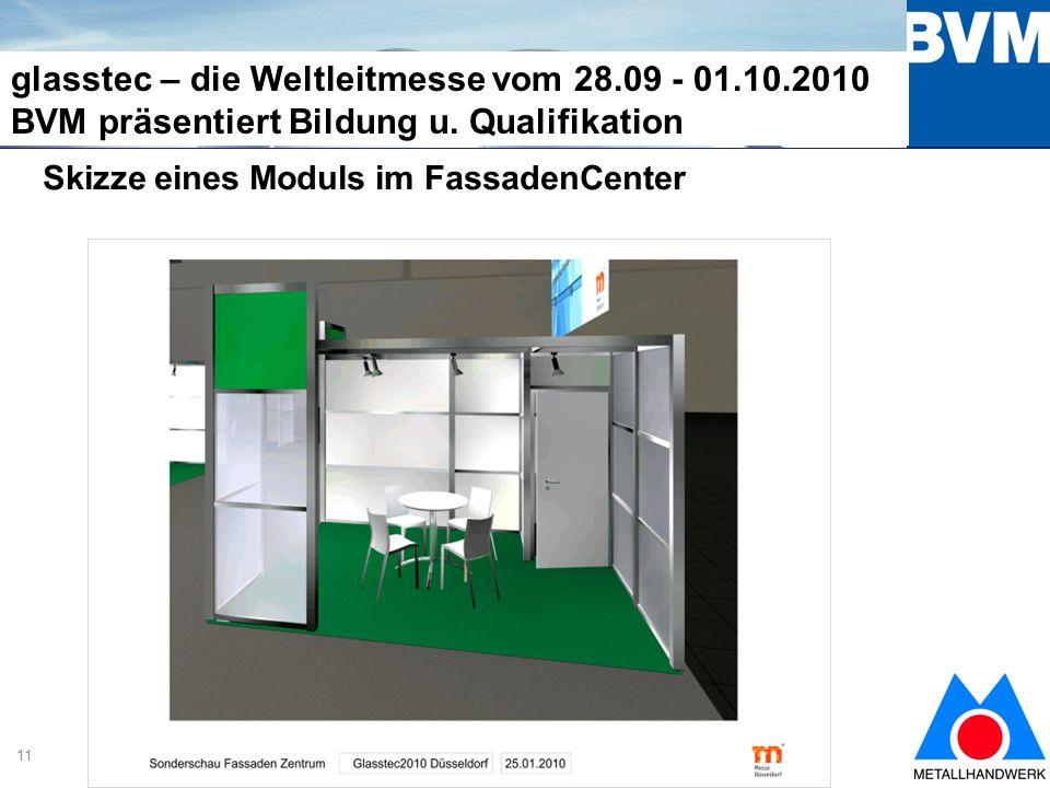 11 glasstec – die Weltleitmesse vom 28.09 - 01.10.2010 BVM präsentiert Bildung u.