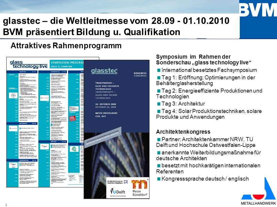 4 glasstec – die Weltleitmesse vom 28.09 - 01.10.2010 BVM präsentiert Bildung u.
