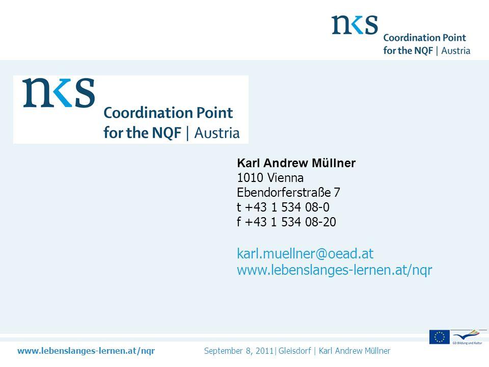 www.lebenslanges-lernen.at/nqr September 8, 2011| Gleisdorf | Karl Andrew Müllner 17 Karl Andrew Müllner 1010 Vienna Ebendorferstraße 7 t +43 1 534 08-0 f +43 1 534 08-20 karl.muellner@oead.at www.lebenslanges-lernen.at/nqr