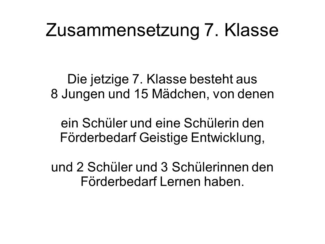 Zusammensetzung 7.Klasse Die jetzige 7.