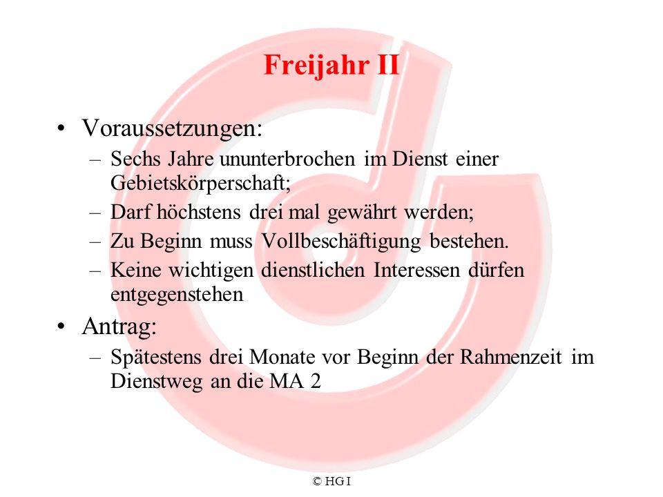 © HG I Freijahr III Beginn: –frühestens nach zwei Jahren der Rahmenzeit; –1.