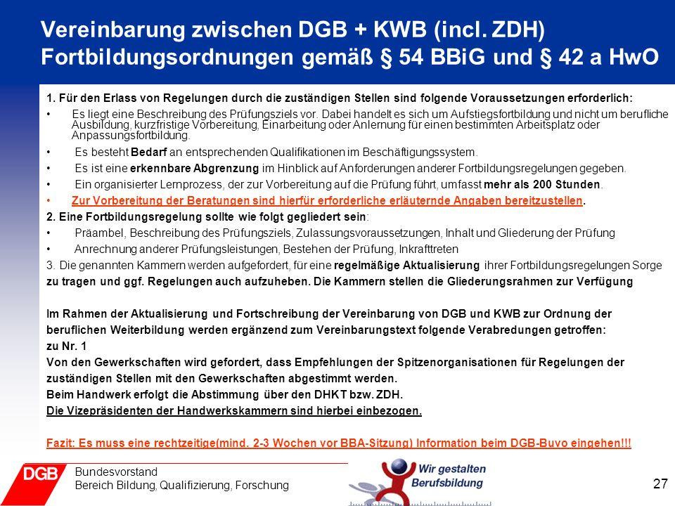 27 Bundesvorstand Bereich Bildung, Qualifizierung, Forschung Vereinbarung zwischen DGB + KWB (incl.