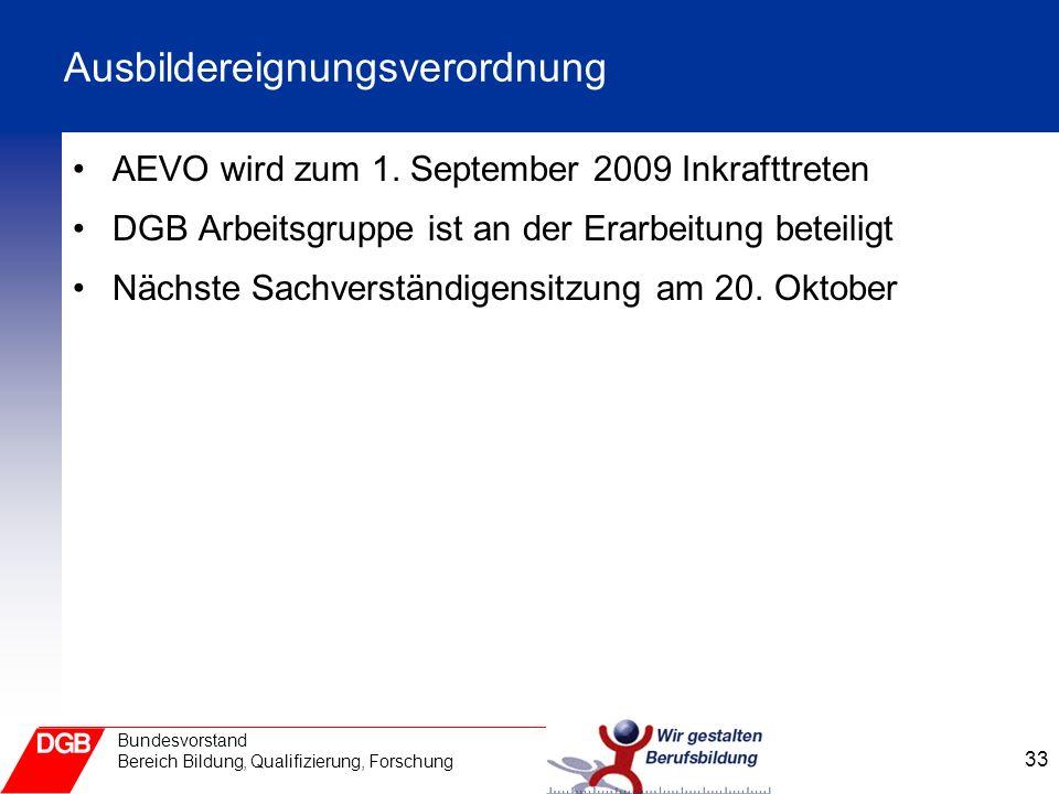 33 Bundesvorstand Bereich Bildung, Qualifizierung, Forschung Ausbildereignungsverordnung AEVO wird zum 1.