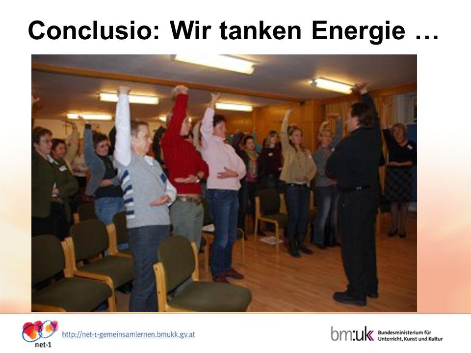 Conclusio: Wir tanken Energie …