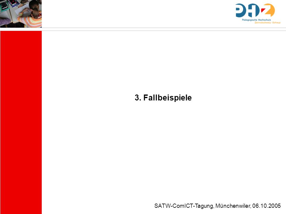 SATW-ComICT-Tagung, Münchenwiler, 06.10.2005 3. Fallbeispiele