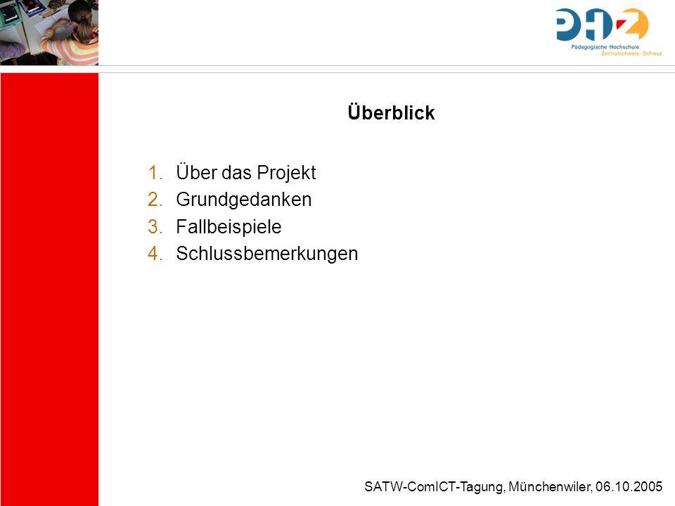 SATW-ComICT-Tagung, Münchenwiler, 06.10.2005 1. Über das Projekt