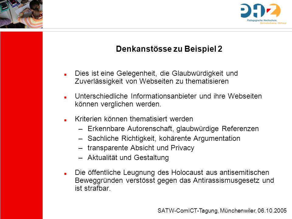 SATW-ComICT-Tagung, Münchenwiler, 06.10.2005 Denkanstösse zu Beispiel 2 Dies ist eine Gelegenheit, die Glaubwürdigkeit und Zuverlässigkeit von Webseit