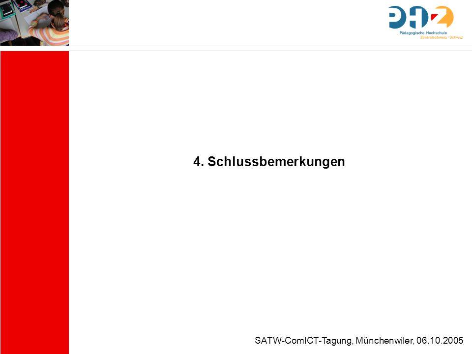 SATW-ComICT-Tagung, Münchenwiler, 06.10.2005 4. Schlussbemerkungen