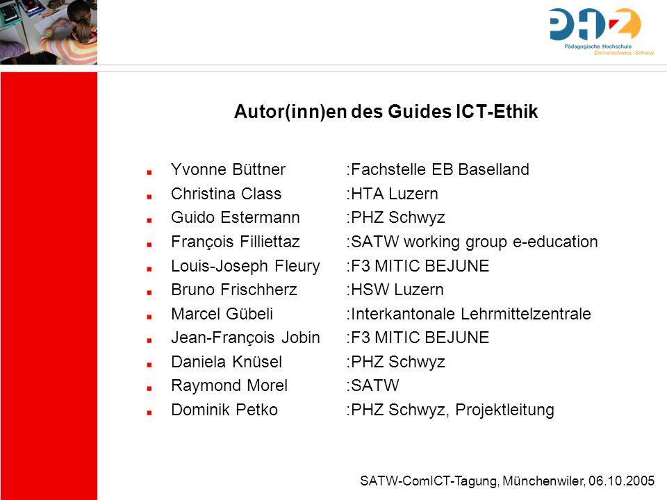 SATW-ComICT-Tagung, Münchenwiler, 06.10.2005 Aufbau des Guides 1.Warum Ethik.