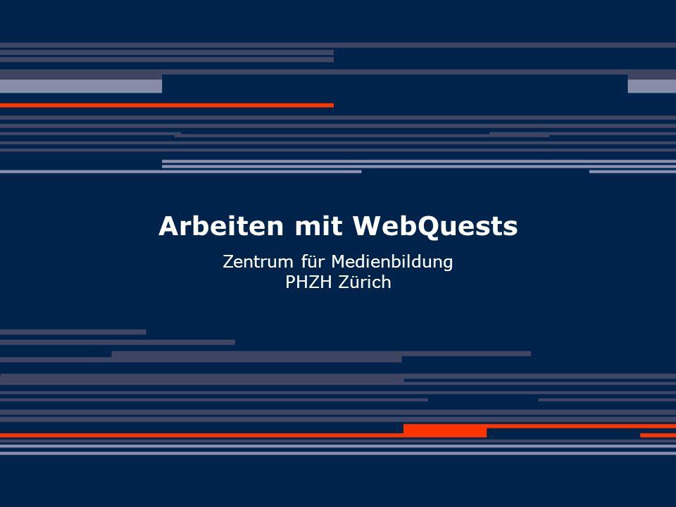 (c) Moser/Scheuble 2005 WebQuests - Einführung Aufbau eines WebQuest Das Thema und sein Hintergrund sind auf anschauliche Weise einzuführen.