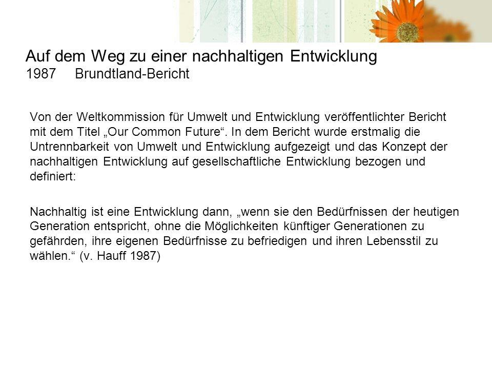 Literatur Bundesregierung (Hrsg.), (2002): Unsere Strategie für eine nachhaltige Entwicklung.