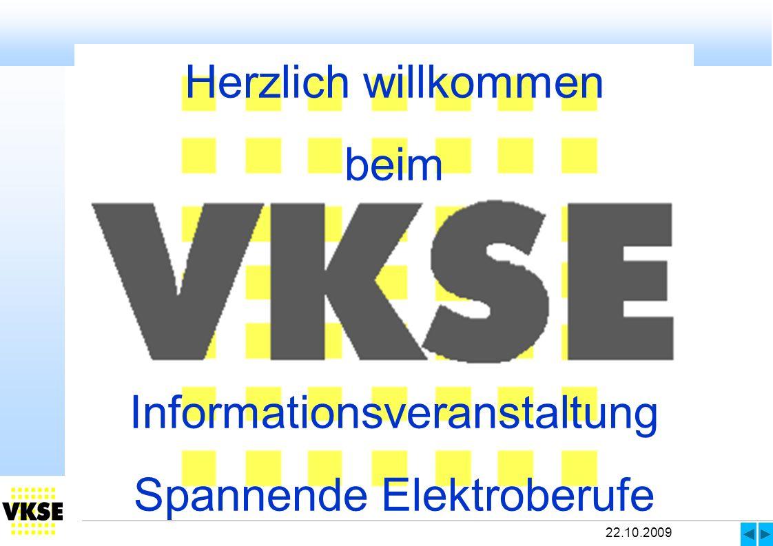 22.10.2009 Herzlich willkommen beim Informationsveranstaltung Spannende Elektroberufe