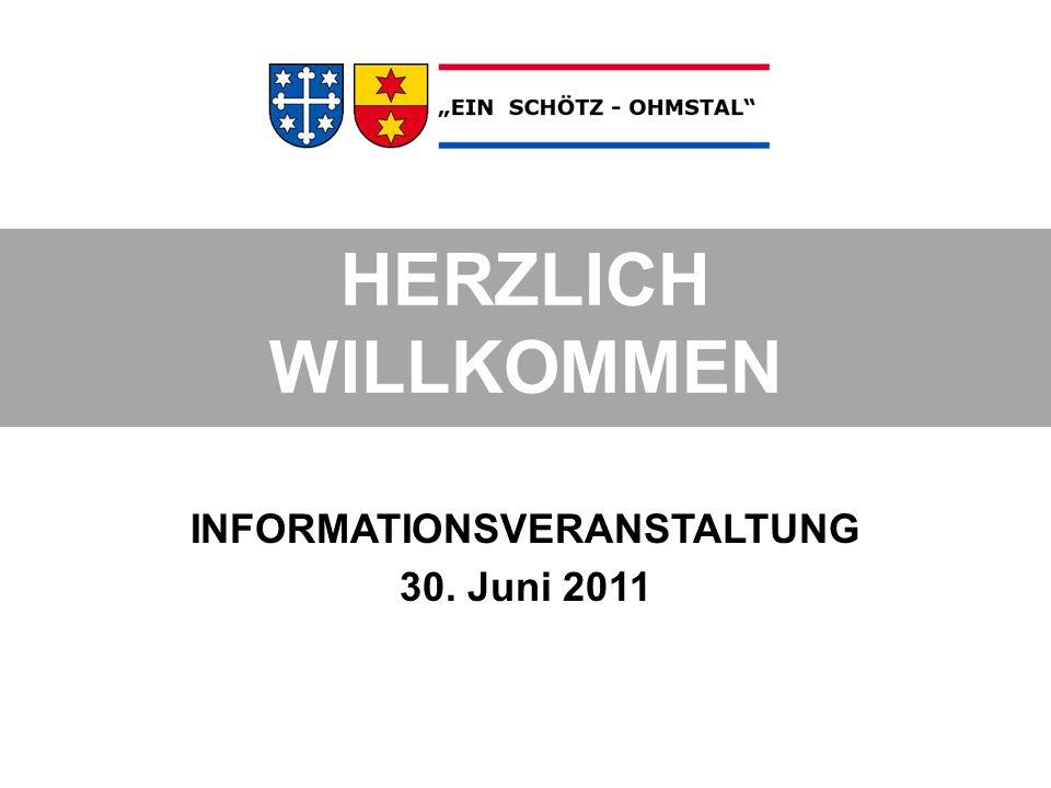 HERZLICH WILLKOMMEN INFORMATIONSVERANSTALTUNG 30. Juni 2011