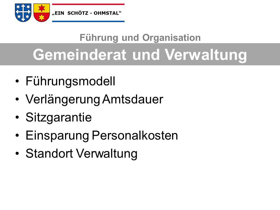 Führung und Organisation Führungsmodell Verlängerung Amtsdauer Sitzgarantie Einsparung Personalkosten Standort Verwaltung Gemeinderat und Verwaltung