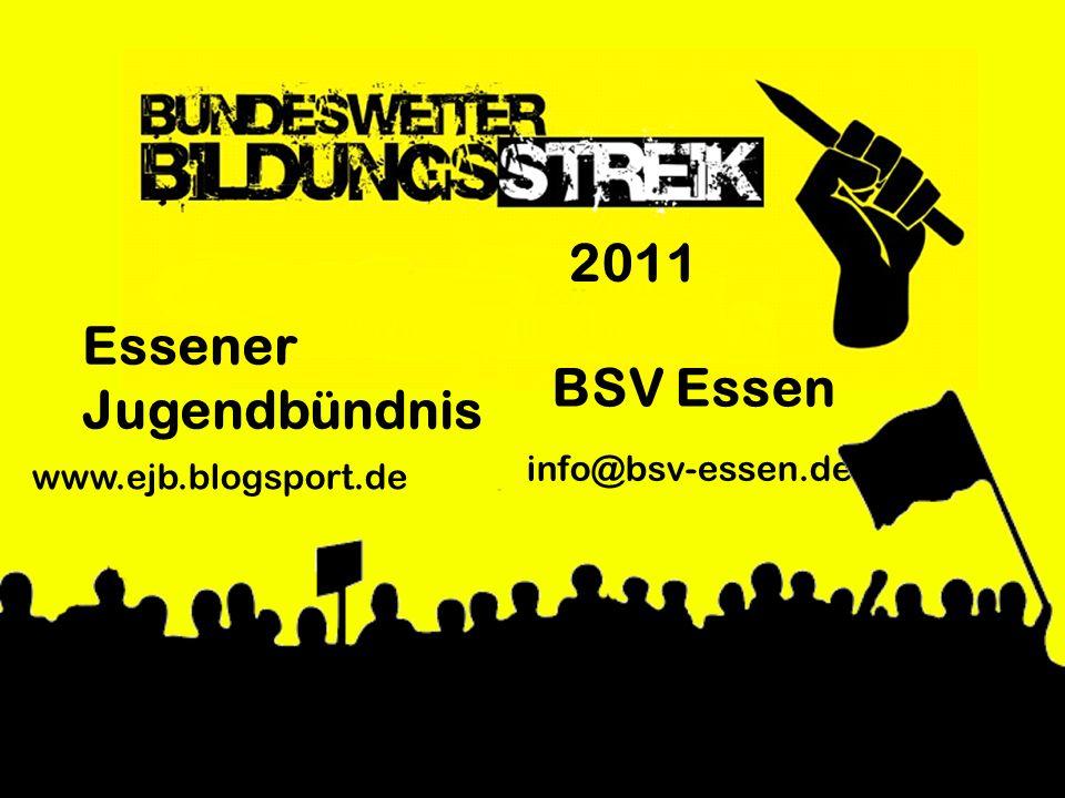 www.ejb.blogsport.de Essener Jugendbündnis BSV Essen info@bsv-essen.de 2011