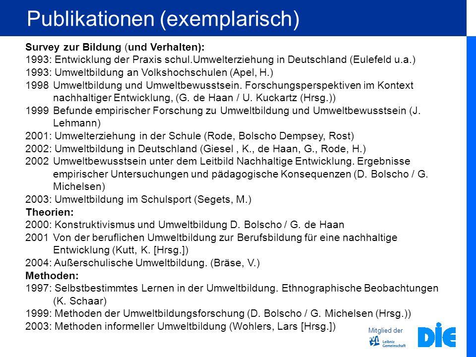 Mitglied der Publikationen (exemplarisch) Survey zur Bildung (und Verhalten): 1993: Entwicklung der Praxis schul.Umwelterziehung in Deutschland (Eulef