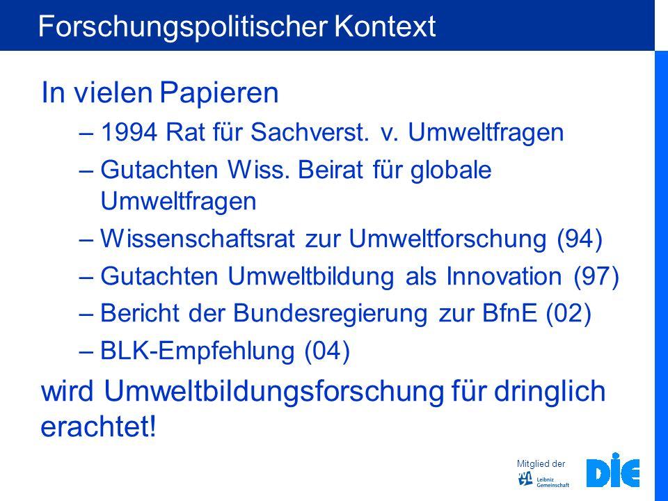Mitglied der Forschungspolitischer Kontext In vielen Papieren –1994 Rat für Sachverst. v. Umweltfragen –Gutachten Wiss. Beirat für globale Umweltfrage