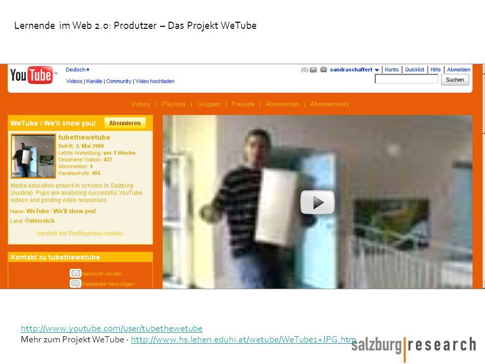 http://www.youtube.com/user/tubethewetube Mehr zum Projekt WeTube - http://www.hs.lehen.eduhi.at/wetube/WeTube1+JPG.htmhttp://www.hs.lehen.eduhi.at/wetube/WeTube1+JPG.htm Lernende im Web 2.0: Produtzer – Das Projekt WeTube