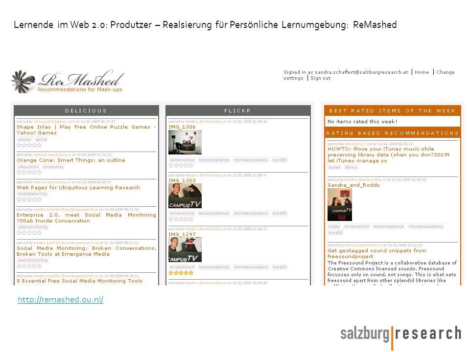http://remashed.ou.nl/ Lernende im Web 2.0: Produtzer – Realsierung für Persönliche Lernumgebung: ReMashed