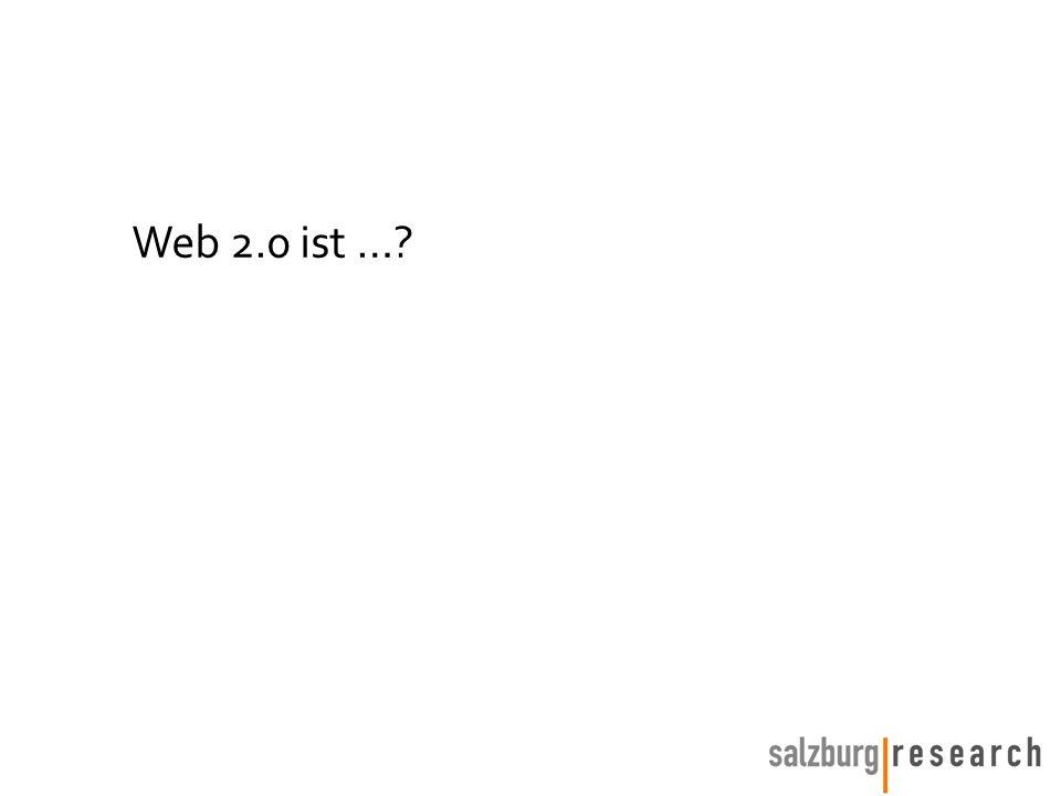 Web 2.0 ist …?