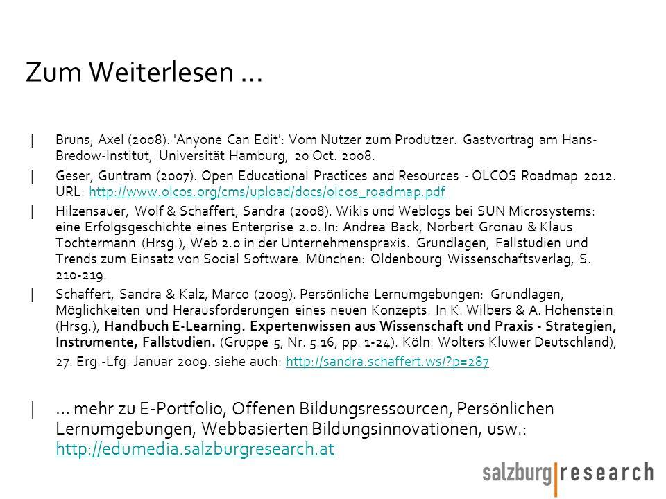 Zum Weiterlesen … |Bruns, Axel (2008). 'Anyone Can Edit': Vom Nutzer zum Produtzer. Gastvortrag am Hans- Bredow-Institut, Universität Hamburg, 20 Oct.