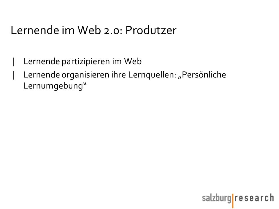 Institution und Web 2.0: Lernende Organisation  Lernende Organisation: Öffnung nach innen und außen  (Bei Unternehmen: Enterprise 2.0)  … da gibt es allerdings noch wenig Beispiele!