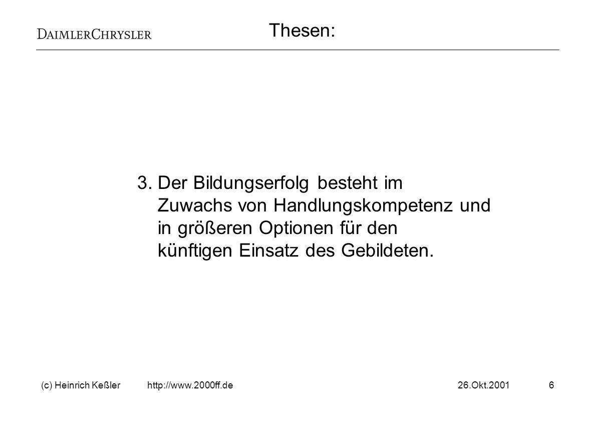 26.Okt.2001(c) Heinrich Keßler http://www.2000ff.de17 Der Bildungserfolg ist messbar.