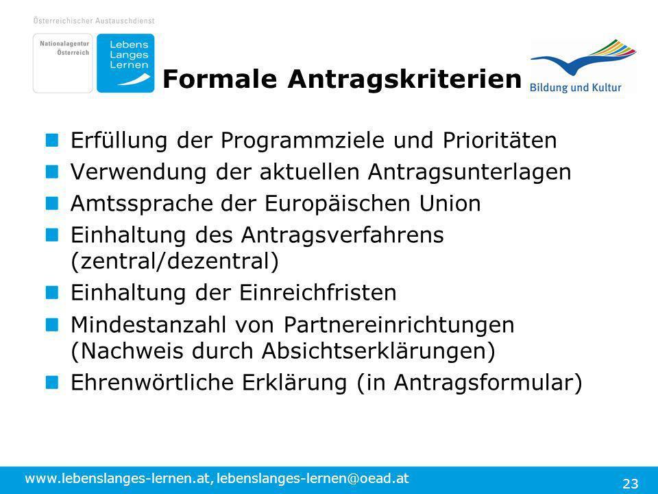 www.lebenslanges-lernen.at, lebenslanges-lernen@oead.at 23 Erfüllung der Programmziele und Prioritäten Verwendung der aktuellen Antragsunterlagen Amts