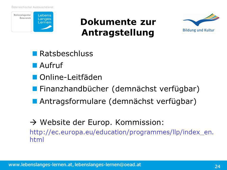 www.lebenslanges-lernen.at, lebenslanges-lernen@oead.at 24 Ratsbeschluss Aufruf Online-Leitfäden Finanzhandbücher (demnächst verfügbar) Antragsformula