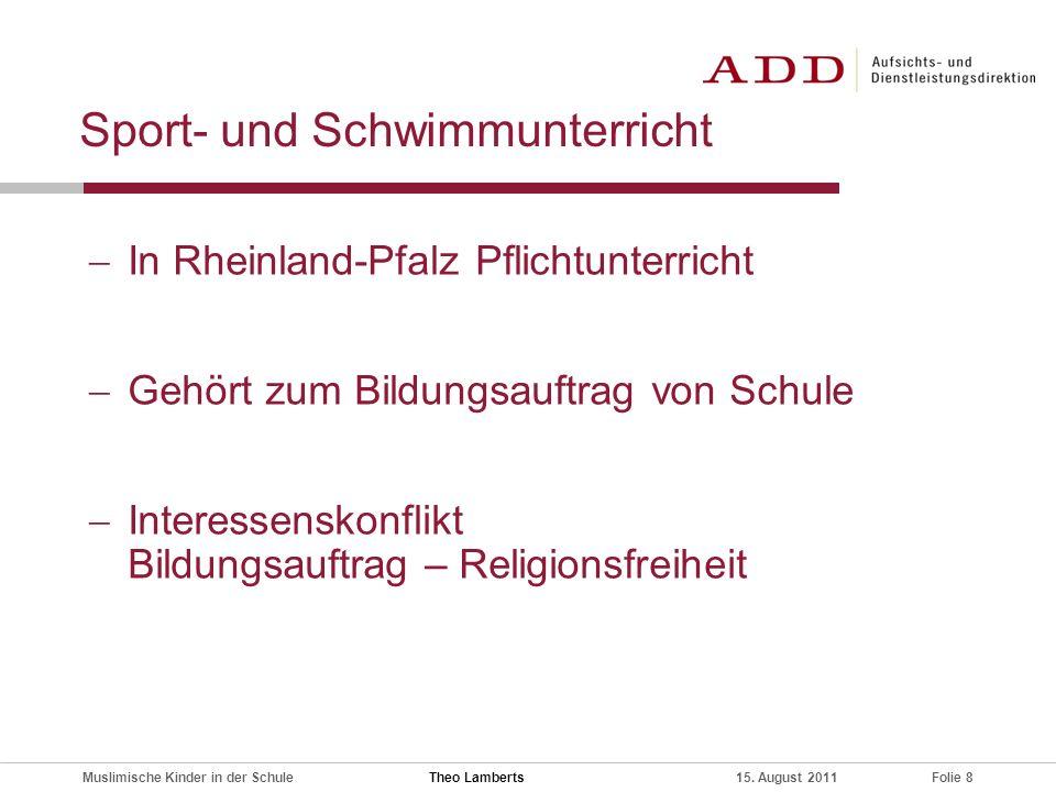 Folie 8Muslimische Kinder in der Schule15. August 2011 Sport- und Schwimmunterricht In Rheinland-Pfalz Pflichtunterricht Gehört zum Bildungsauftrag vo