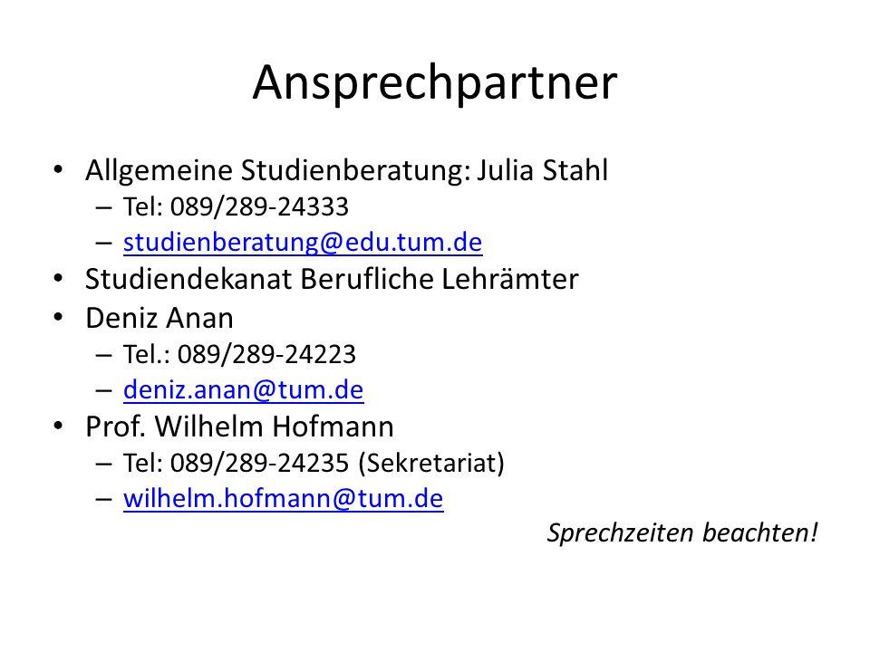 Ansprechpartner Allgemeine Studienberatung: Julia Stahl – Tel: 089/289-24333 – studienberatung@edu.tum.de studienberatung@edu.tum.de Studiendekanat Be