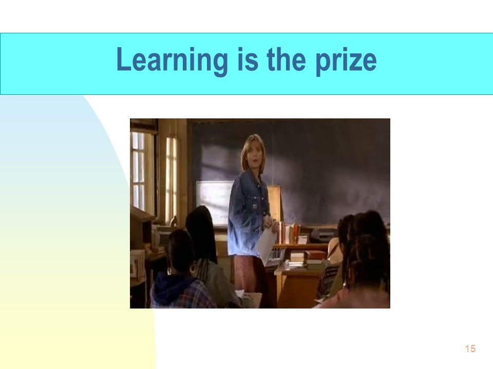 Learning is the prize 15