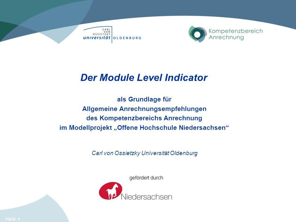 FOLIE 1 Der Module Level Indicator als Grundlage für Allgemeine Anrechnungsempfehlungen des Kompetenzbereichs Anrechnung im Modellprojekt Offene Hochs