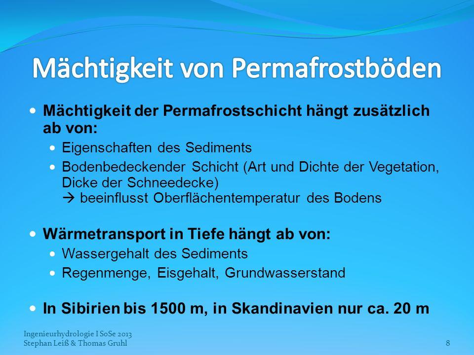 8 Mächtigkeit der Permafrostschicht hängt zusätzlich ab von: Eigenschaften des Sediments Bodenbedeckender Schicht (Art und Dichte der Vegetation, Dick