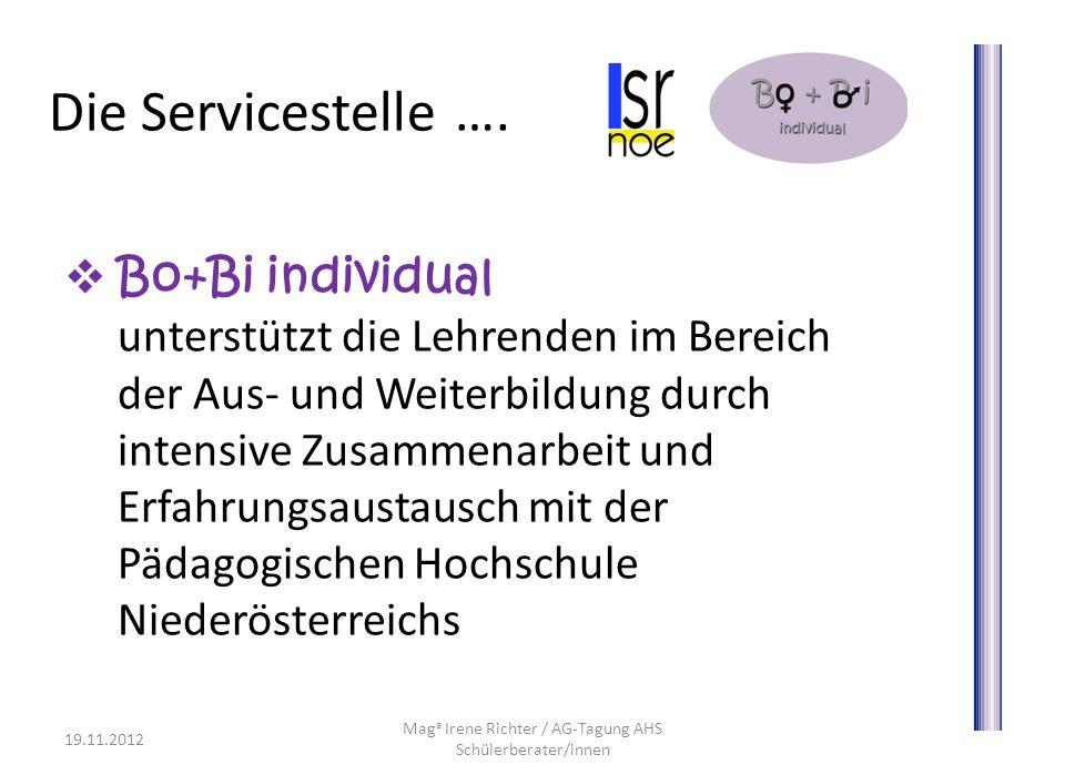Die Servicestelle …. Bo+Bi individual unterstützt die Lehrenden im Bereich der Aus- und Weiterbildung durch intensive Zusammenarbeit und Erfahrungsaus