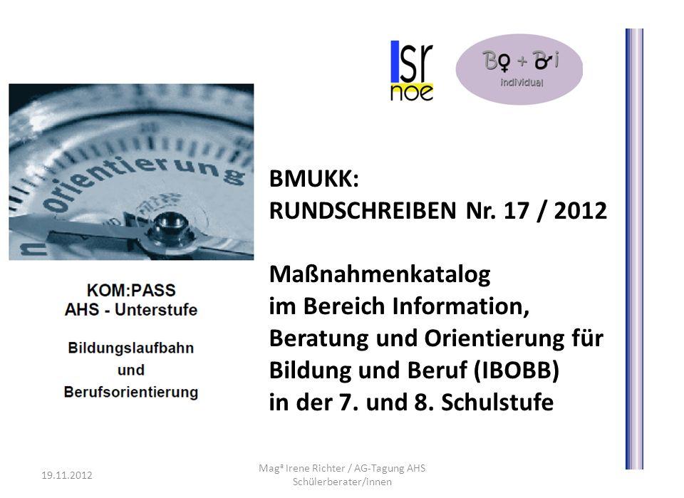 BMUKK: RUNDSCHREIBEN Nr. 17 / 2012 Maßnahmenkatalog im Bereich Information, Beratung und Orientierung für Bildung und Beruf (IBOBB) in der 7. und 8. S