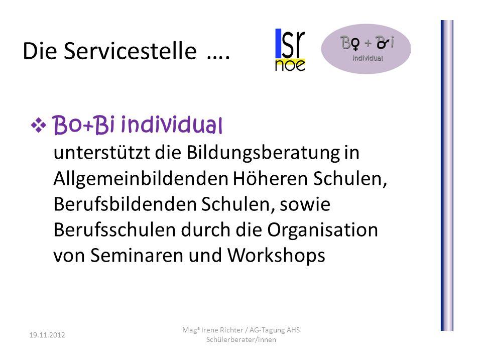 Die Servicestelle …. Bo+Bi individual unterstützt die Bildungsberatung in Allgemeinbildenden Höheren Schulen, Berufsbildenden Schulen, sowie Berufssch