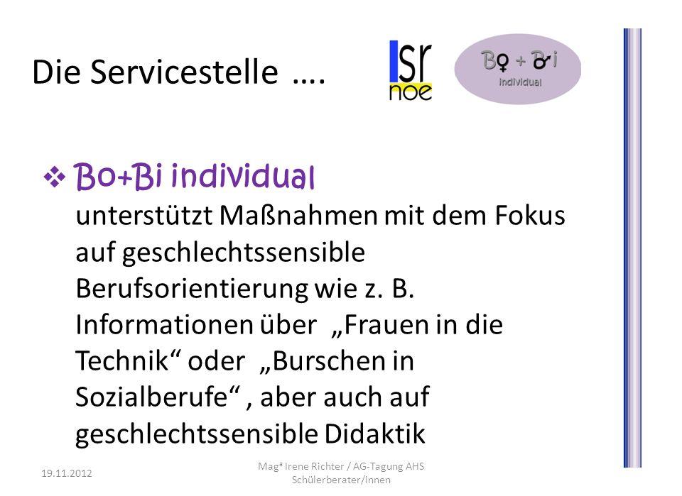 Die Servicestelle …. Bo+Bi individual unterstützt Maßnahmen mit dem Fokus auf geschlechtssensible Berufsorientierung wie z. B. Informationen über Frau