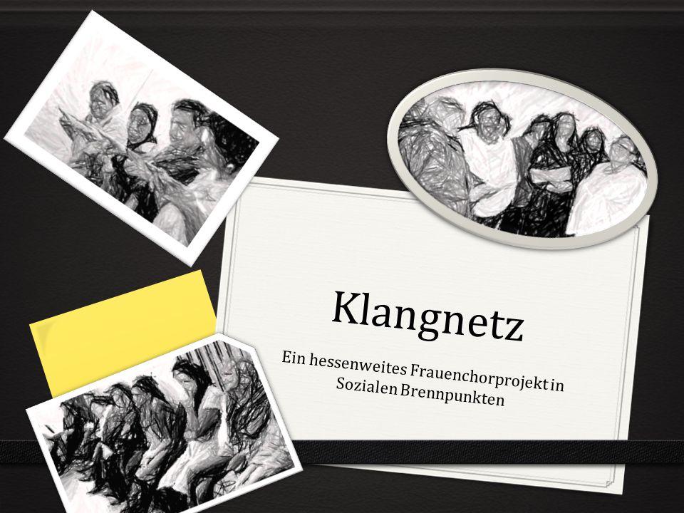 Klangnetz Ein hessenweites Frauenchorprojekt in Sozialen Brennpunkten