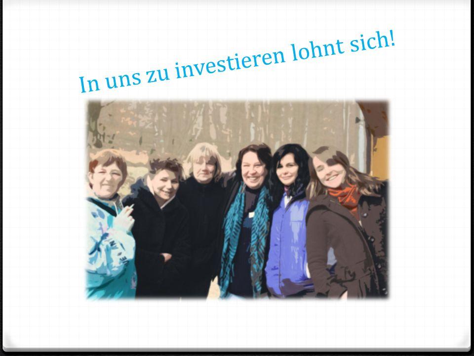 In uns zu investieren lohnt sich!