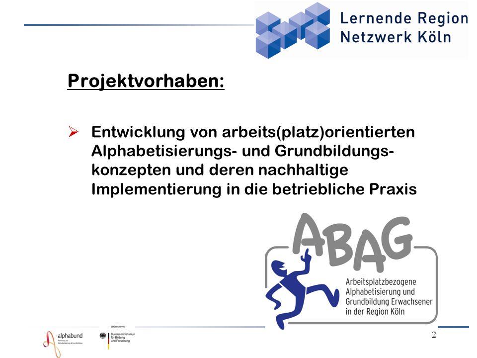 Projektvorhaben: Entwicklung von arbeits(platz)orientierten Alphabetisierungs- und Grundbildungs- konzepten und deren nachhaltige Implementierung in die betriebliche Praxis 2