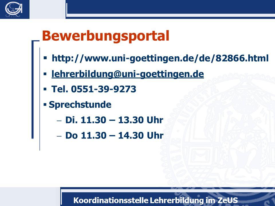 Koordinationsstelle Lehrerbildung im ZeUS http://www.uni-goettingen.de/de/82866.html lehrerbildung@uni-goettingen.de Tel.
