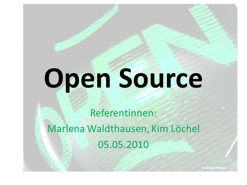 Open Source Referentinnen: Marlena Waldthausen, Kim Löchel 05.05.2010