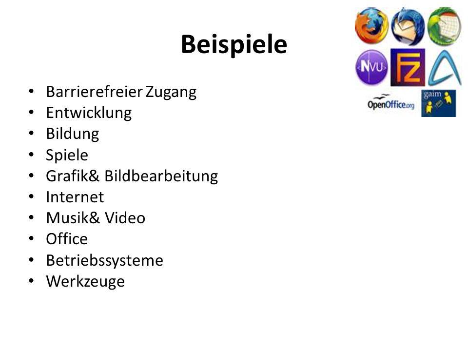 Beispiele Barrierefreier Zugang Entwicklung Bildung Spiele Grafik& Bildbearbeitung Internet Musik& Video Office Betriebssysteme Werkzeuge