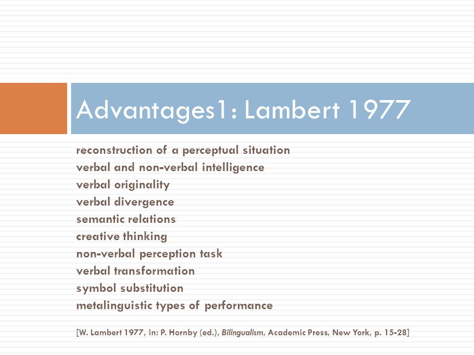 [W. Lambert 1977, in: P. Hornby (ed.), Bilingualism, Academic Press, New York, p. 15-28] reconstruction of a perceptual situation verbal and non-verba